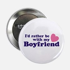 I'd Rather Be With My Boyfriend Button