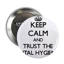 """Keep Calm and Trust the Dental Hygienist 2.25"""" But"""