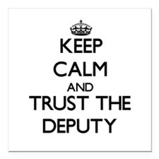Keep Calm and Trust the Deputy Square Car Magnet 3