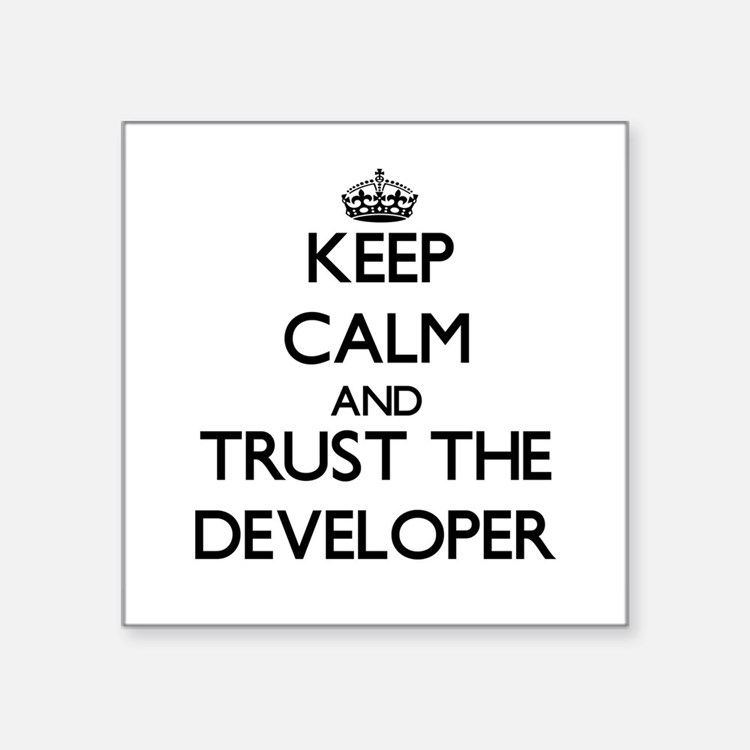 Keep Calm and Trust the Developer Sticker