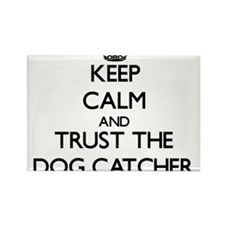 Keep Calm and Trust the Dog Catcher Magnets