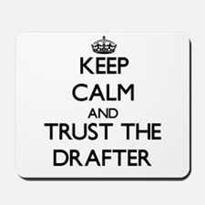 Keep Calm and Trust the Drafter Mousepad