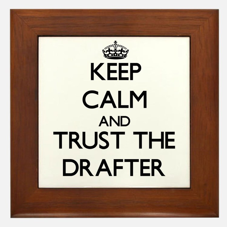 Keep Calm and Trust the Drafter Framed Tile