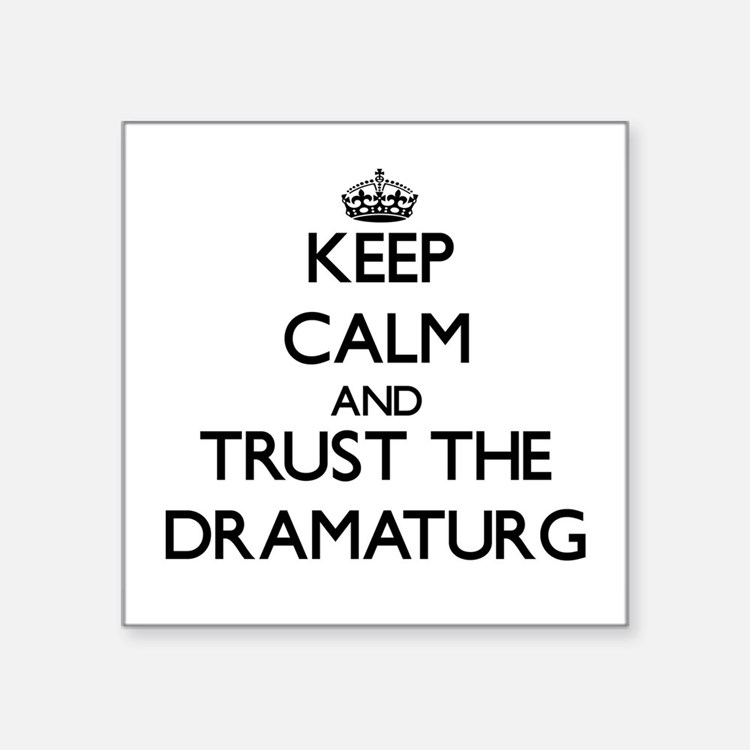Keep Calm and Trust the Dramaturg Sticker