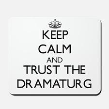 Keep Calm and Trust the Dramaturg Mousepad