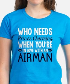 Who Needs Prince Charming T-Shirt