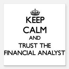 Keep Calm and Trust the Financial Analyst Square C