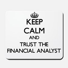 Keep Calm and Trust the Financial Analyst Mousepad