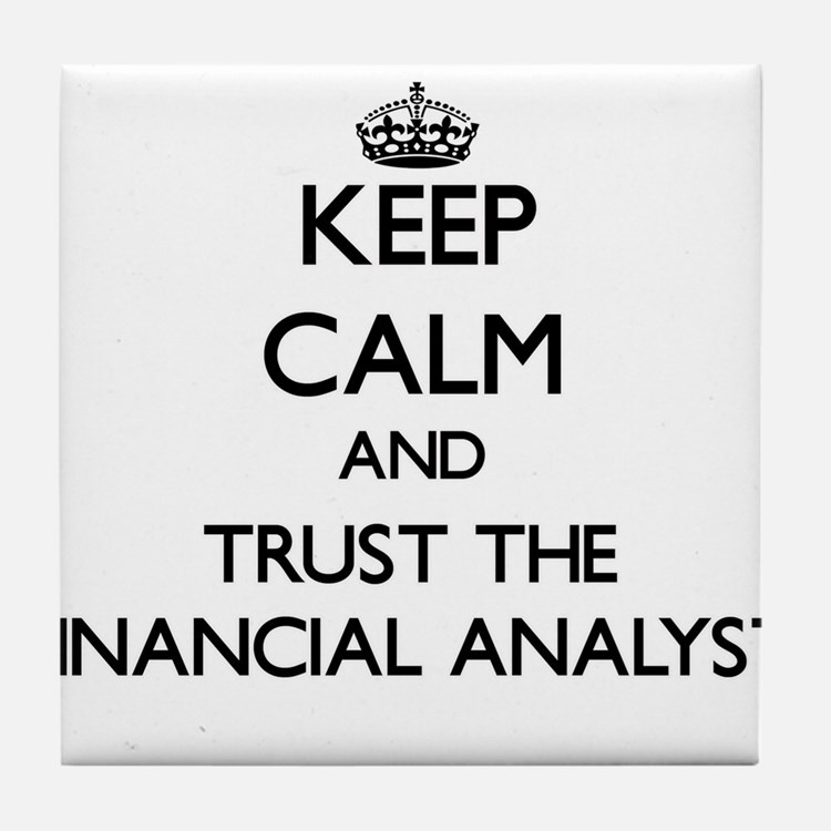 Keep Calm and Trust the Financial Analyst Tile Coa