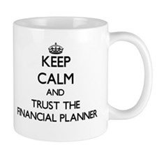 Keep Calm and Trust the Financial Planner Mugs