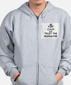 Keep Calm and Trust the Firefighter Zip Hoodie