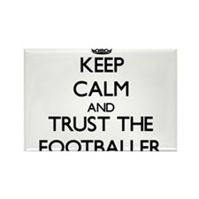 Keep Calm and Trust the Footballer Magnets