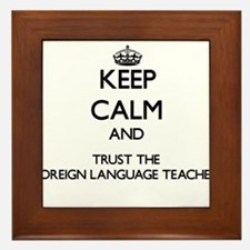 Keep Calm and Trust the Foreign Language Teacher F