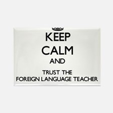 Keep Calm and Trust the Foreign Language Teacher M