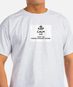Keep Calm and Trust the Foreign Language Teacher T