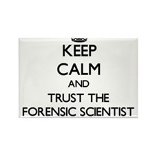Keep Calm and Trust the Forensic Scientist Magnets