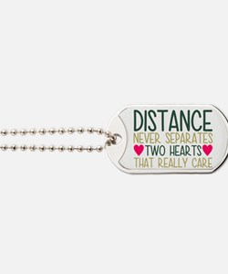 Distance Never Separates Two Hearts That Dog Tags