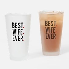 Best wife ever Drinking Glass