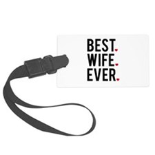 Best wife ever Luggage Tag