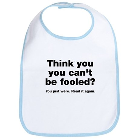 Think you can't be fooled? Bib
