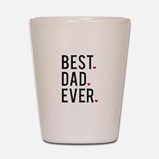 Best dad ever Shot Glass