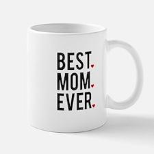 Best mom ever Mugs