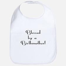 Blessed by Birthmother Bib