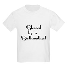 Blessed by Birthmother T-Shirt