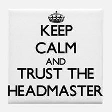 Keep Calm and Trust the Headmaster Tile Coaster