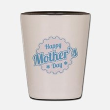 Happy Mother's Day Shot Glass
