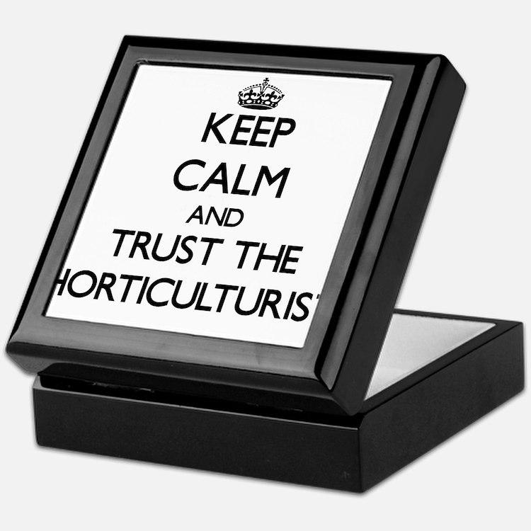 Keep Calm and Trust the Horticulturist Keepsake Bo