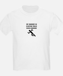 My Mommy Is Faster Than Your Mommy T-Shirt