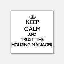 Keep Calm and Trust the Housing Manager Sticker