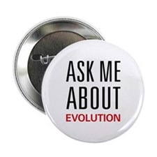 "Ask Me About Evolution 2.25"" Button"