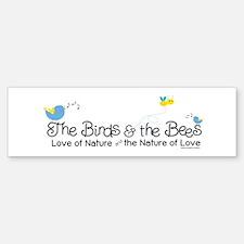 Birds And The Bees Bumper Bumper Bumper Sticker