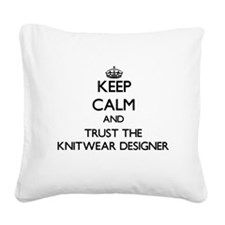 Keep Calm and Trust the Knitwear Designer Square C
