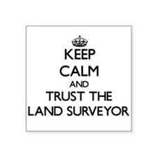 Keep Calm and Trust the Land Surveyor Sticker