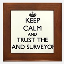 Keep Calm and Trust the Land Surveyor Framed Tile