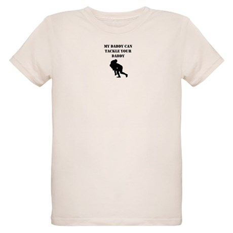 My Daddy Can Tackle Your Daddy T-Shirt