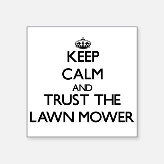 Keep Calm and Trust the Lawn Mower Sticker