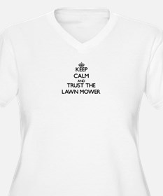 Keep Calm and Trust the Lawn Mower Plus Size T-Shi