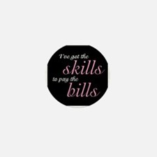 I've got the skills Mini Button