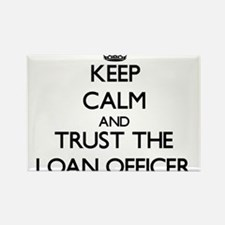 Keep Calm and Trust the Loan Officer Magnets