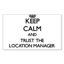 Keep Calm and Trust the Location Manager Decal