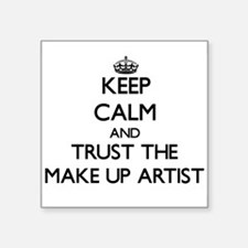 Keep Calm and Trust the Make Up Artist Sticker
