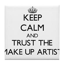 Keep Calm and Trust the Make Up Artist Tile Coaste