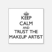Keep Calm and Trust the Makeup Artist Sticker