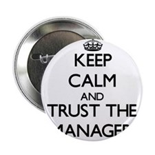 """Keep Calm and Trust the Manager 2.25"""" Button"""