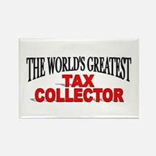 """""""The World's Greatest Tax Collector"""" Rectangle Mag"""