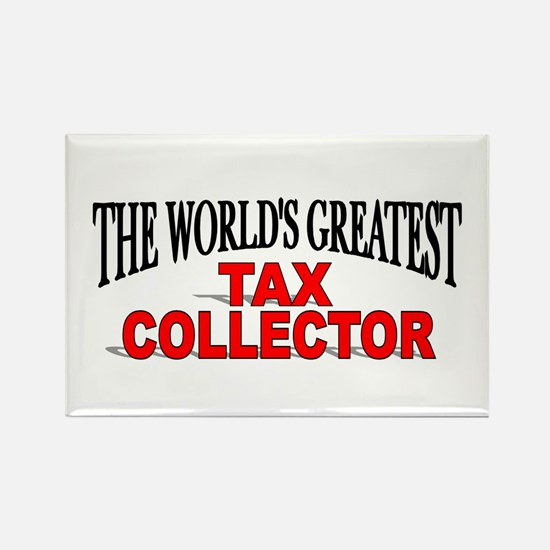 """The World's Greatest Tax Collector"" Rectangle Mag"